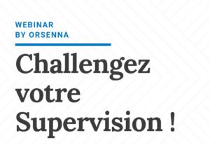 Challengez votre Supervision ! (Nouveautés & Cas de Migration) @ GoToWebinar